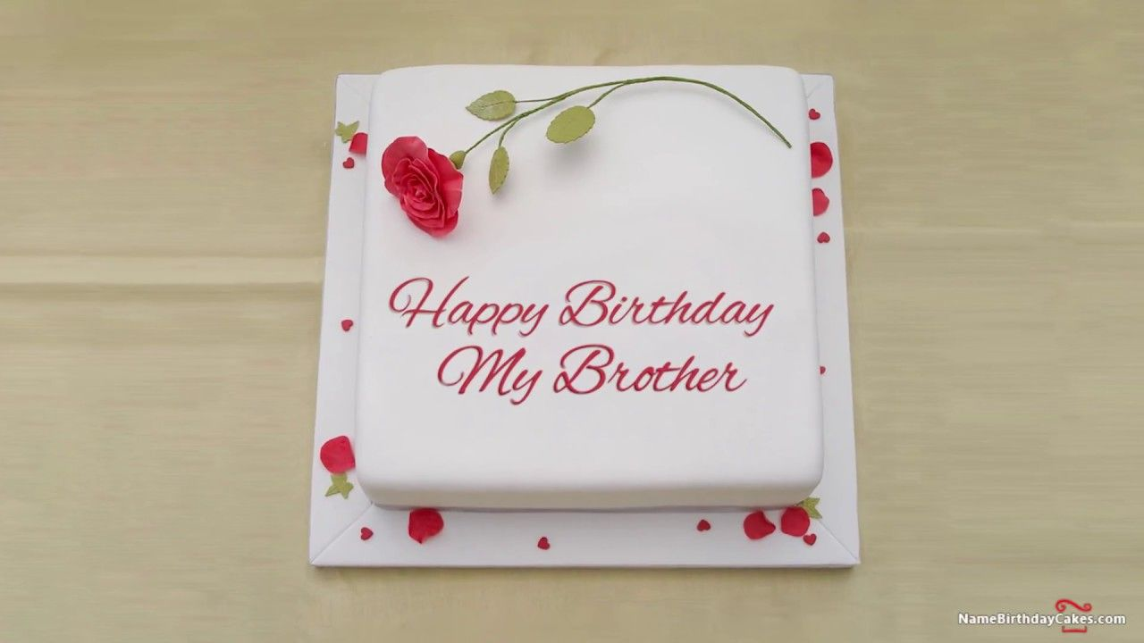 Happy Birthday Brother Best Wishes For You Name Birthday Cakes