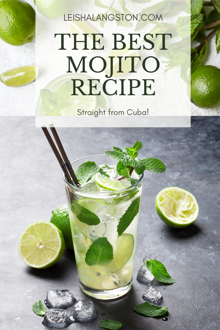 The Best Mojito Recipe Straight From Cuba Best Mojito Recipe Mojito Recipe Mixed Drinks Recipes