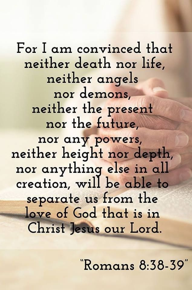 Nothing can separate us from the love of God that is in Christ ...