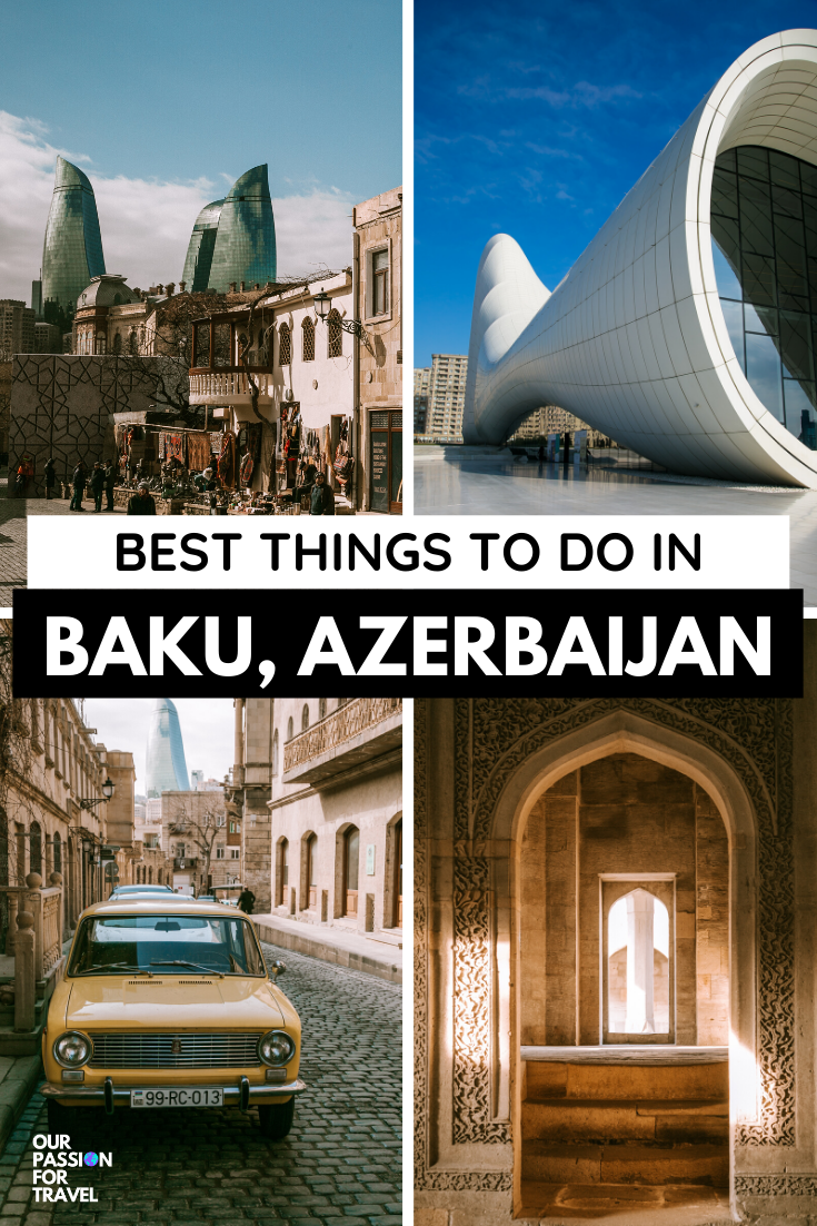 21 Things To Do In Baku Azerbaijan Azerbaijan Travel Worldwide Travel Things To Do