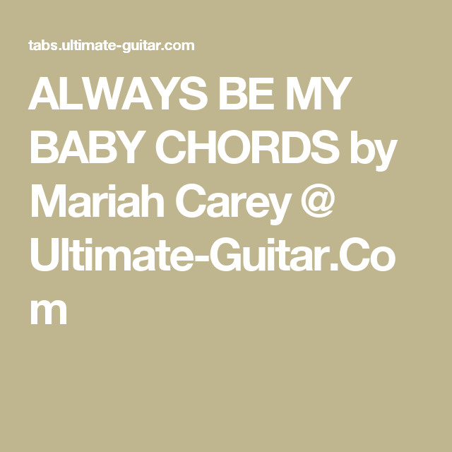 Always Be My Baby Chords By Mariah Carey Ultimate Guitar