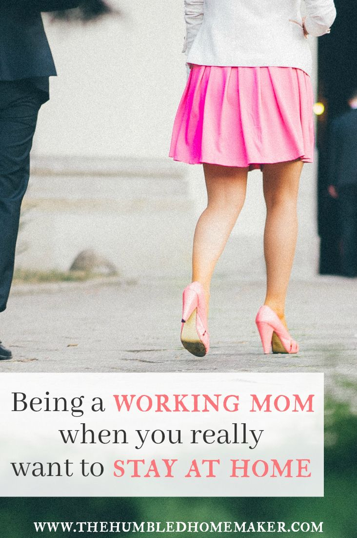 Being a Working Mom When You Really Want to Stay at Home ...
