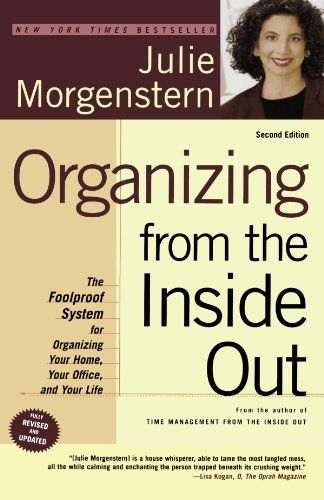 Organizing from the Inside Out, Second Edition: The Foolproof System For Organizing Your Home, Your Office and Your Life, http://www.amazon.com/dp/0805075895/ref=cm_sw_r_pi_awdm_aGdIwb00BNFHF