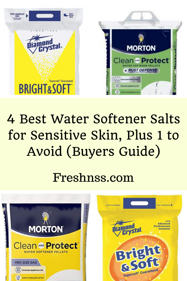 4 Best Water Softener Salts For Sensitive Skin Plus 1 To Avoid 2020 Buyers Guide Freshnss In 2020 Water Softener Salt Softener Salt Water Softener