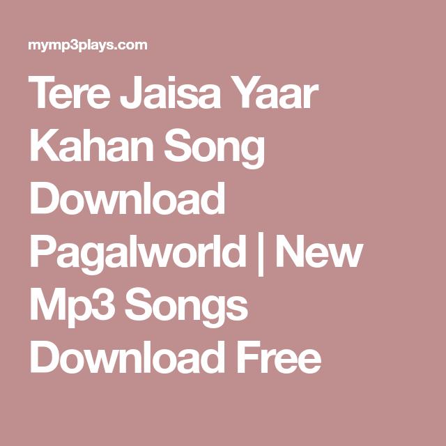 Tere Jaisa Yaar Kahan Song Download Pagalworld | New Mp3