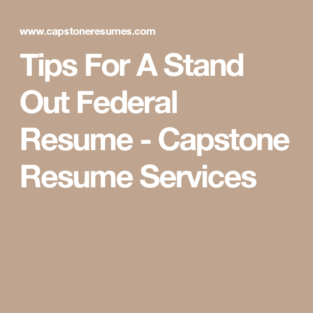 Tips For A Stand Out Federal Resume  Capstone Resume Services