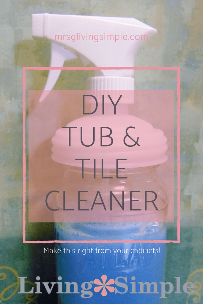 How To Make Tub And Tile Cleaner Homemaking And Parenting Living