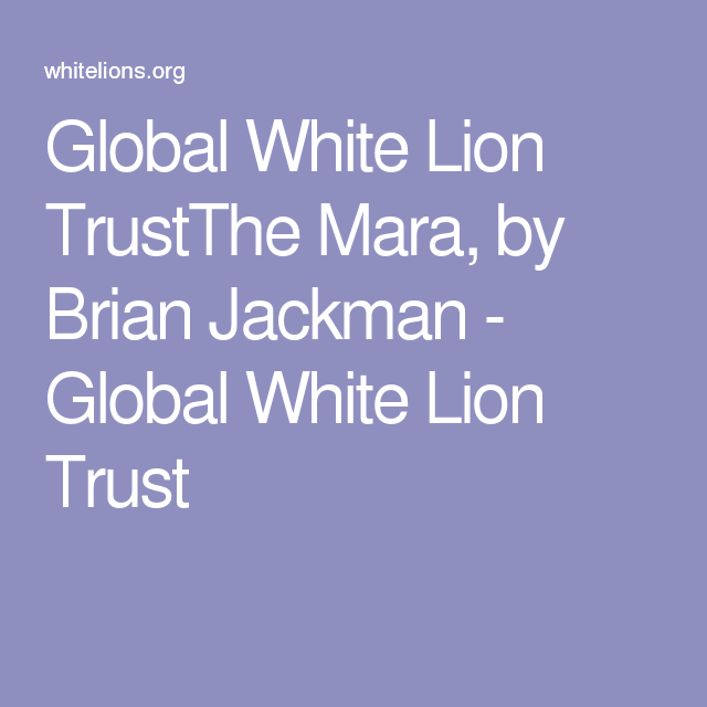 Global White Lion TrustThe Mara, by Brian Jackman - Global White Lion Trust