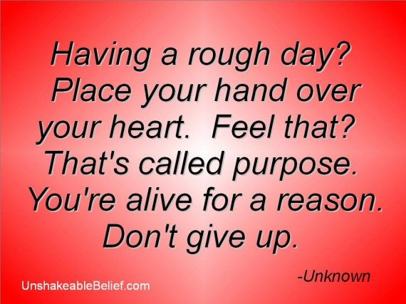 This Quote Is A Great Reminder When I Need Encouragement In Life Amazing Purpose Of Life Quotes