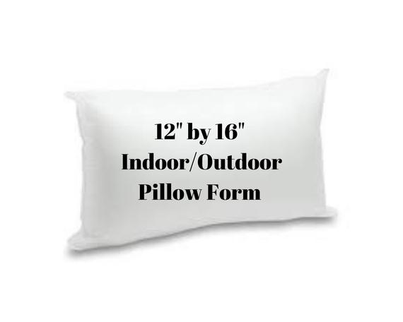 Pillow Form 12 X 16 Pillow Insert Indoor Or Outdoor Use Poly Fill Insert For Your Patio Or H Pillows Pillow Forms Pillow Inserts