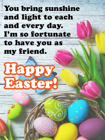 Sunshine And Light Happy Easter Card For Friend Birthday Greeting Cards By Davia Happy Easter Greetings Happy Easter Wishes Happy Easter Card