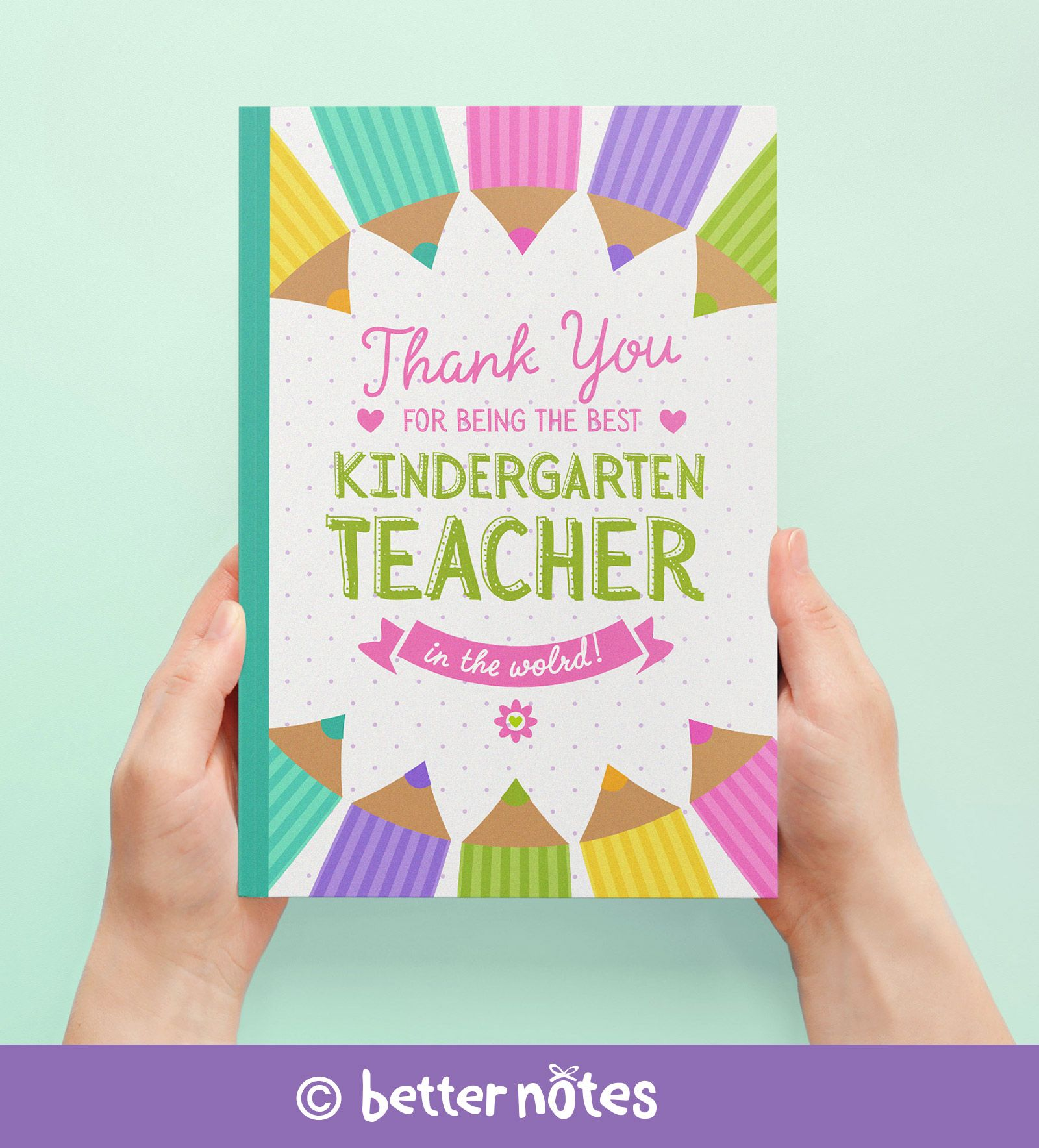 Thank You For Being The Best Kindergarten Teacher In The