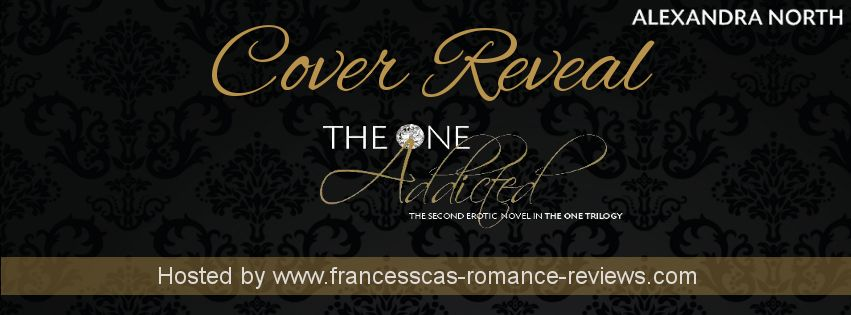Author Sandra Love: The One Addicted by: Alexandra North Cover Reveal