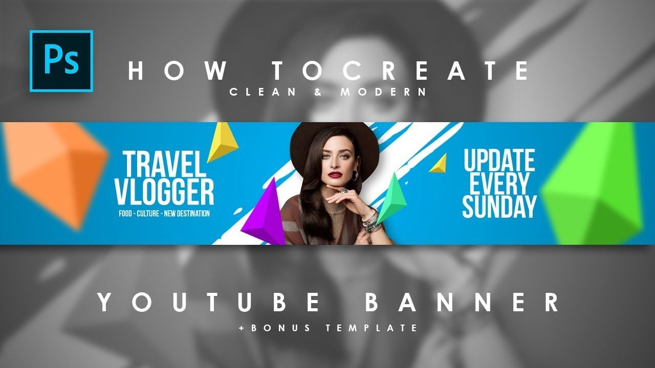 How To Create Clean Modern Youtube Channel Art Youtube Banner Pho Youtube Channel Art Youtube Banners Channel Art