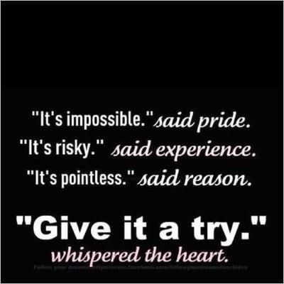 Give it a try. You can't live your whole life in fear of the future.