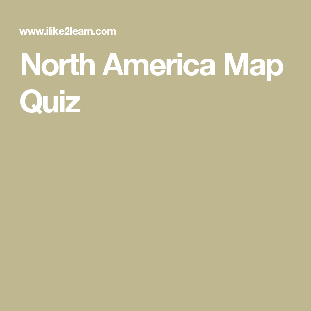 North America Map Quiz | middle school reading activities ...