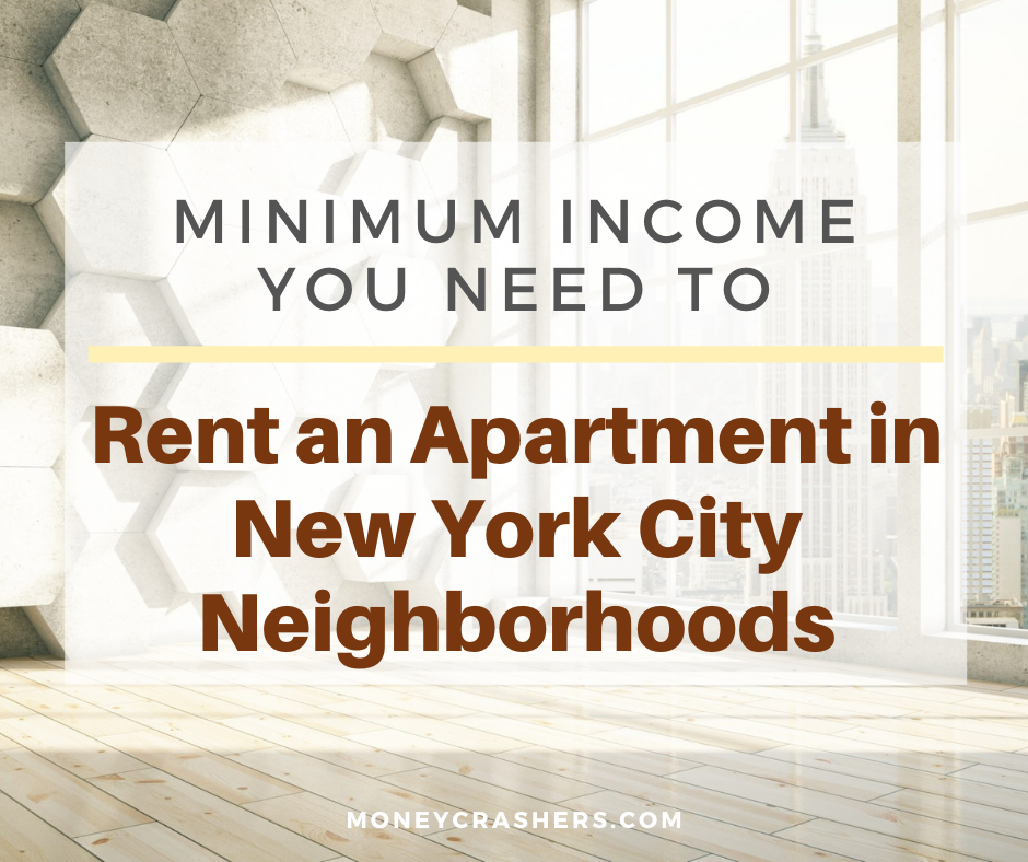 Minimum Income You Need To Rent An Apartment In New York City Neighborhoods The Neighbourhood Rent Being A Landlord