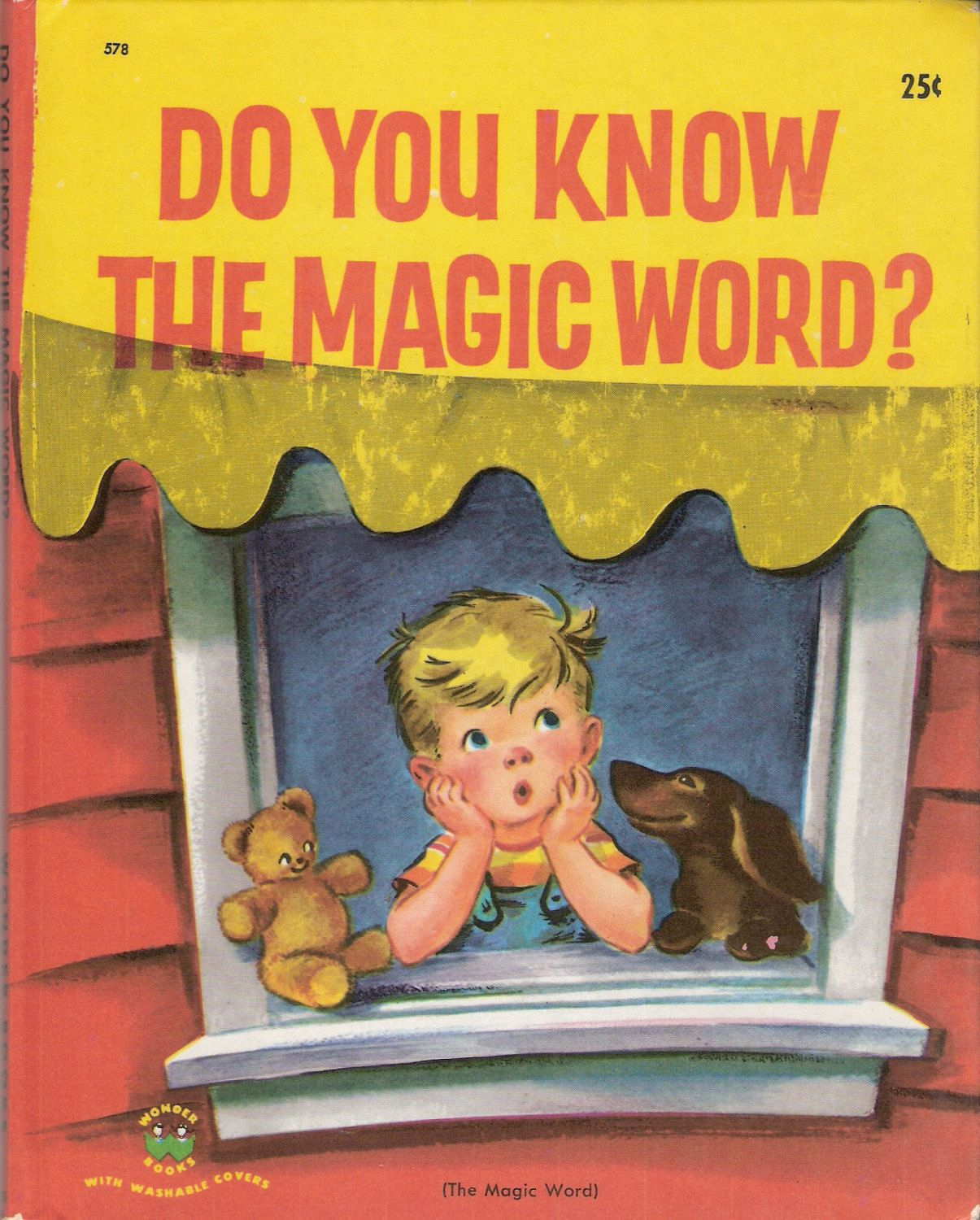 'Do You Know The Magic Word?', a Wonder Book #578 by Charlotte Zolotow.  Illustrated by Eleanor Dart. Copyright 1952, by Wonder Books, Inc.