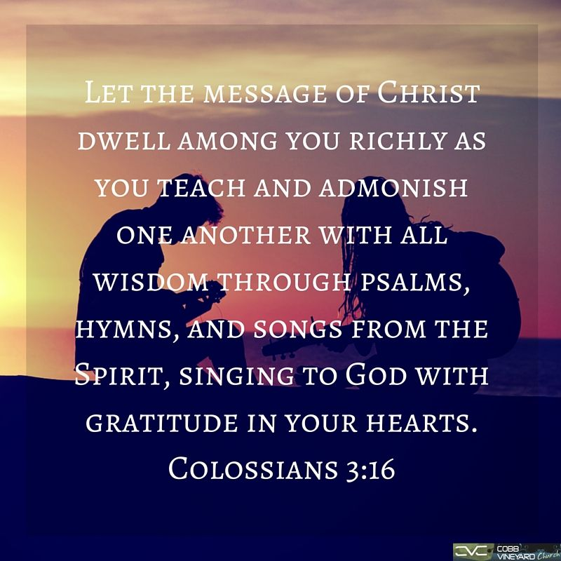 COlossians 3:16 #verseoftheday #cobbvineyard #Bible http://www.cobbvineyard.com/index.html