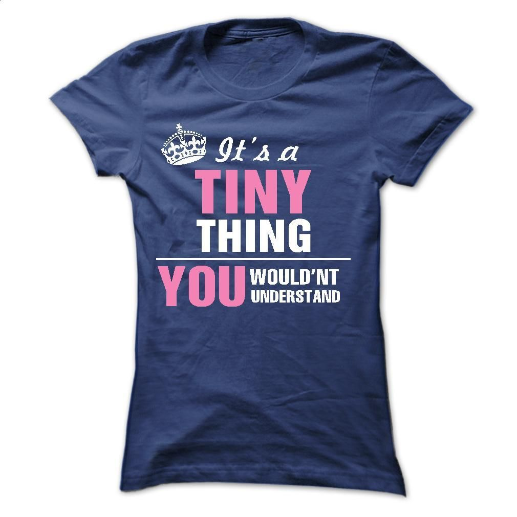 It's a TINY T Shirt, Hoodie, Sweatshirts - hoodie outfit #shirt #teeshirt