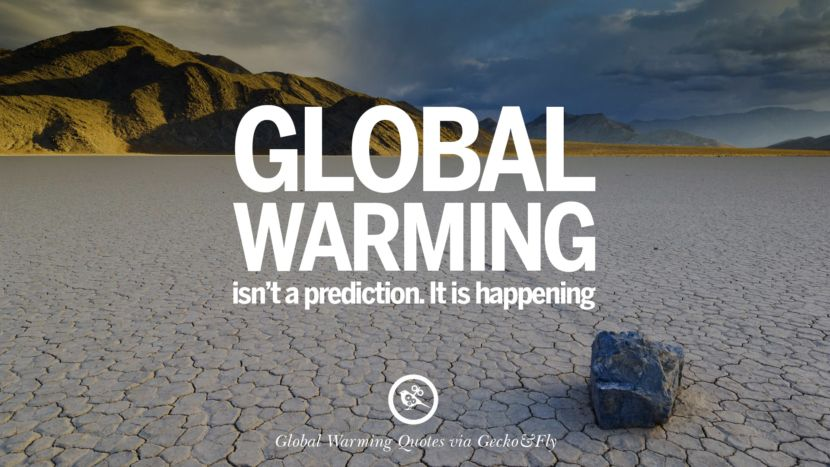 60 Global Warming Quotes About Carbon Dioxide Greenhouse Gases And Impressive Global Warming Quotes