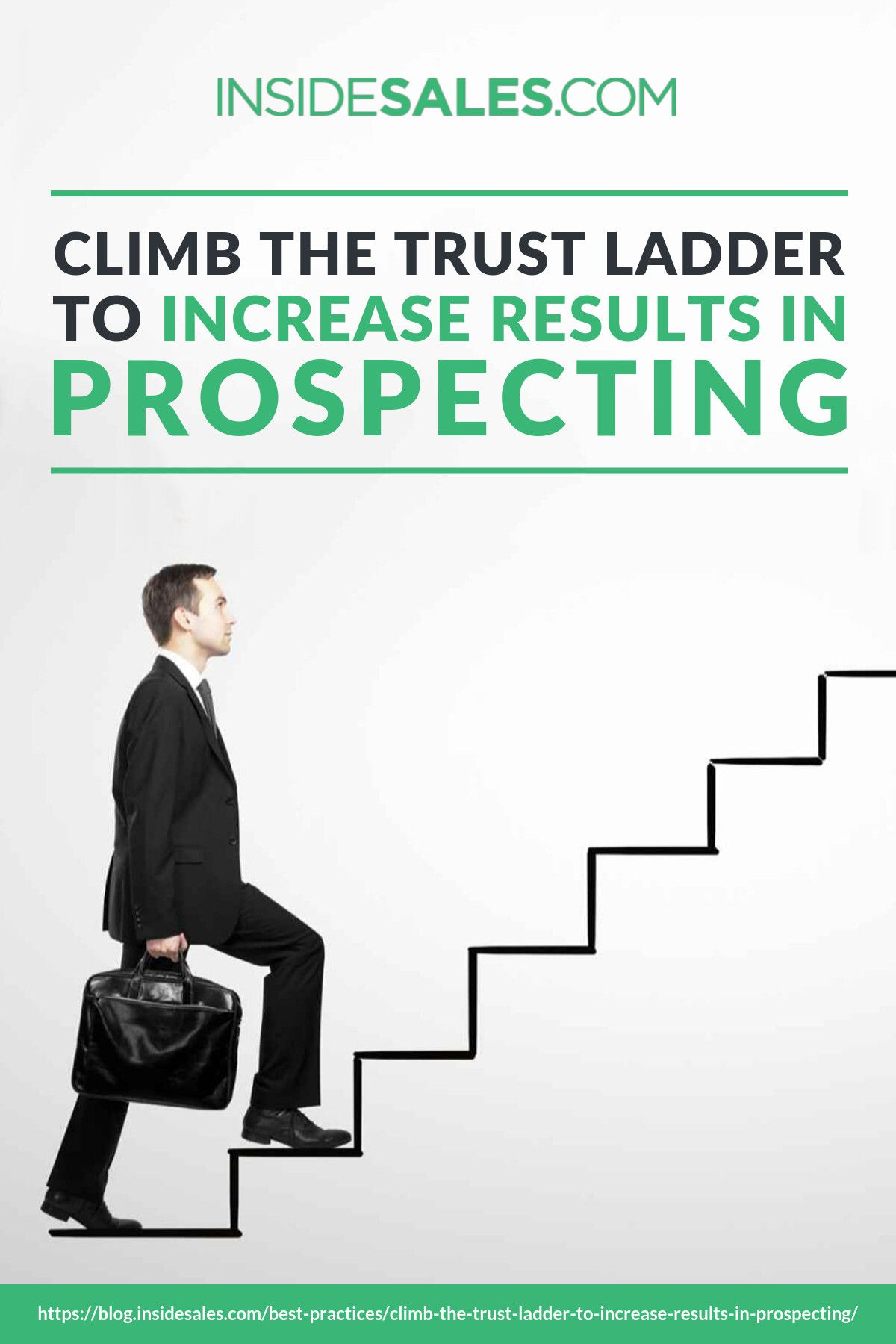 Climb The Trust Ladder To Increase Results In Prospecting Prospecting Sales Techniques Social Selling