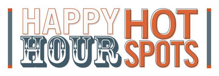 Happy Hour Hot Spots!