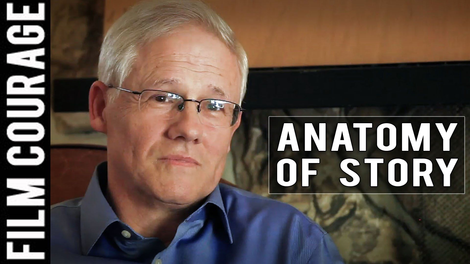 Anatomy Of Story: The Complete Film Courage Interview with John ...