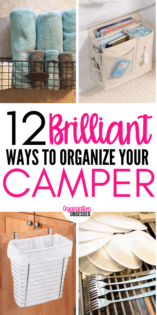 12 ways to organize your camper or RV. These camper organizing hacks will make it super easy to go camping and have an amazing trip! #campinghacks #camping #organizingideas #organizingacamper #camper