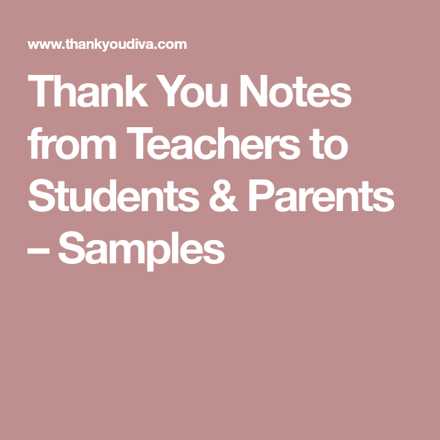 Thank You Notes From Teachers To Students  Parents  Samples