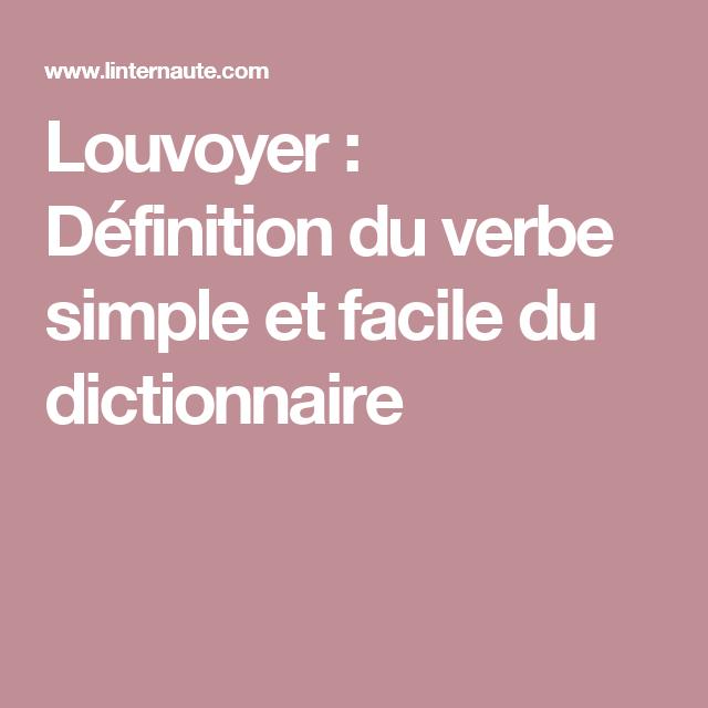 Louvoyer : Définition du verbe simple et facile du dictionnaire