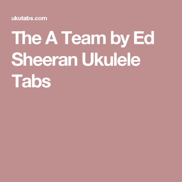 The A Team by Ed Sheeran Ukulele Tabs | Ukulele | Pinterest ...