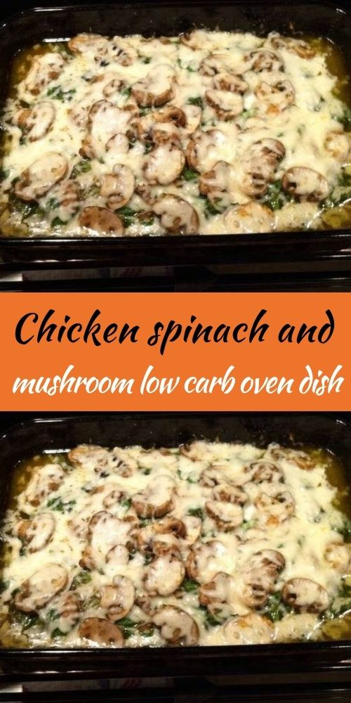 Chicken spinach and mushroom low carb oven dish Make this low carb dish for your family. It has chicken, mushrooms, spinach, cheese and wonderful flavors everyone will enjoy. This spinach artichoke chicken casserole is low carb and #ketodinnerrecipes