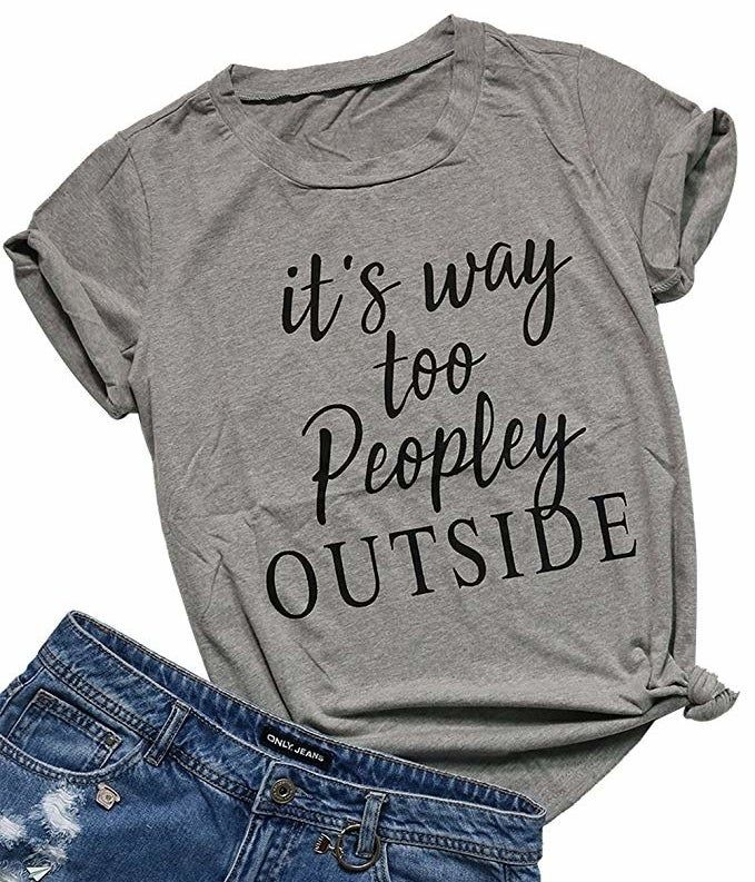 A T-shirt that's kinda like a weather forecast, but instead of weather it's people... and all introverts know cloudy with a chance of people is worse than cloudy with a chance of torrential downpours, TBH.