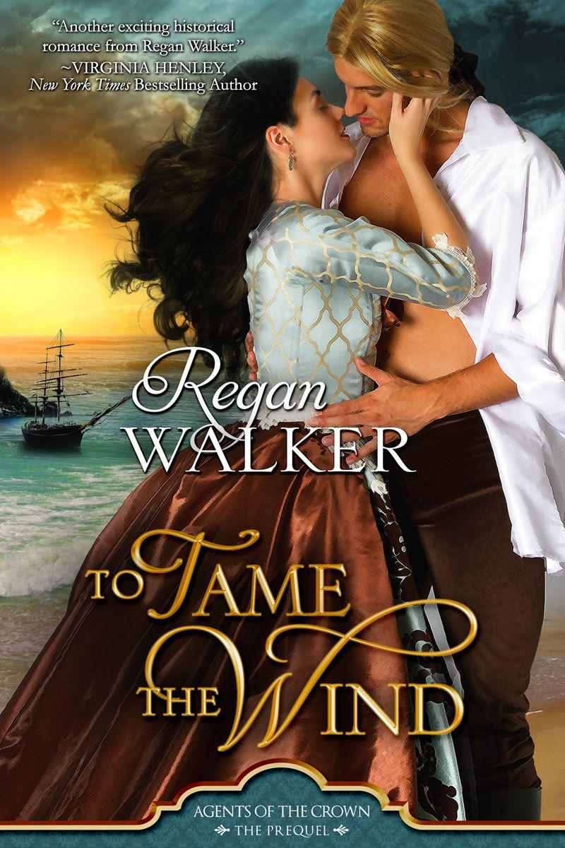 Hfvbt Presents Regan Walker S To Tame The Wind Blog Tour July 27 August 14 Historicalromance Historical Romance Books Historical Romance Romance Books