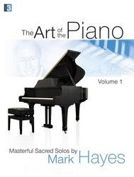 """The Art of the Piano: Masterful Hymns by Request; arr. Mark Hayes (Lorenz) 