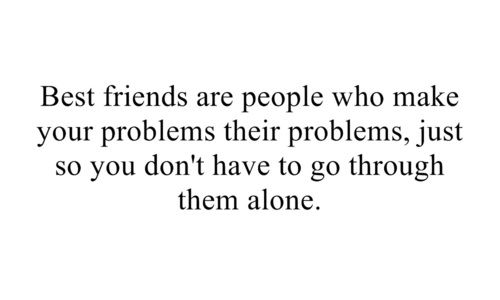 Best Friends Problems Quotes Saying Jpg 500 300 Problem Quotes Friends Quotes Best Friend Quotes