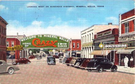 Colorful Welcome Arch Over The Bankhead Highway In Mineral Wells Tx Proclaiming The Town To Be The Home Of Crazy Mineral Wells Mineral Wells Texas Postcard