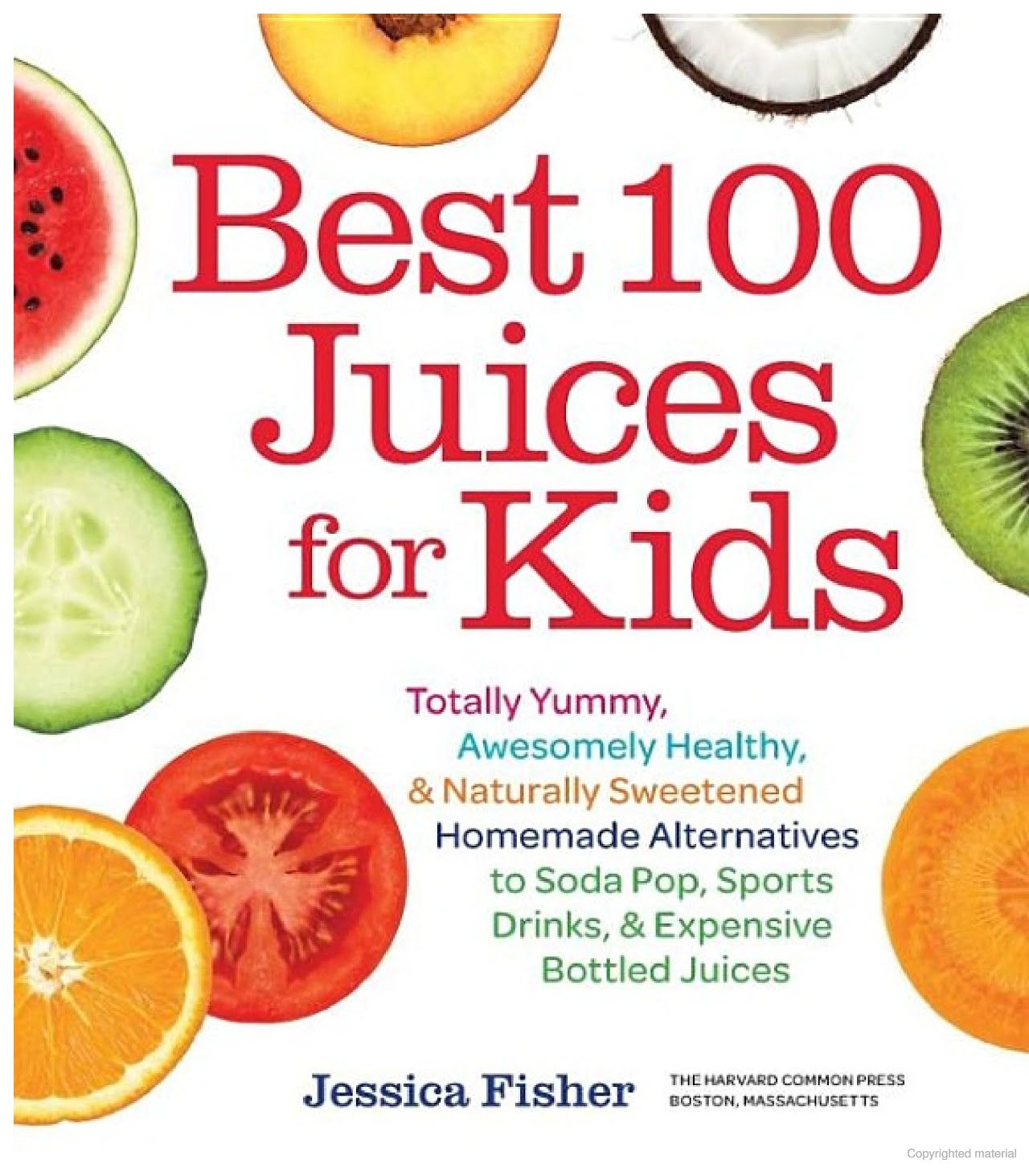 Best 100 Juices for Kids Totally Yummy, Awesomely Healthy