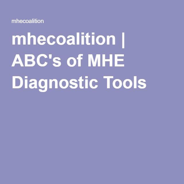 mhecoalition   ABC's of MHE Diagnostic Tools