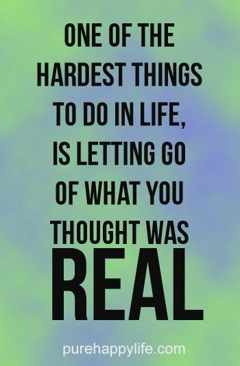 Life Quote One Of The Hardest Things To Do Inspirational Quotes Pictures Life Quotes Happy Quotes