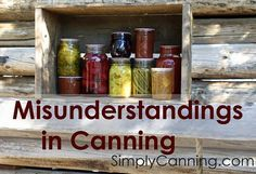 A Microbiologist's Advice on Misunderstandings in Canning