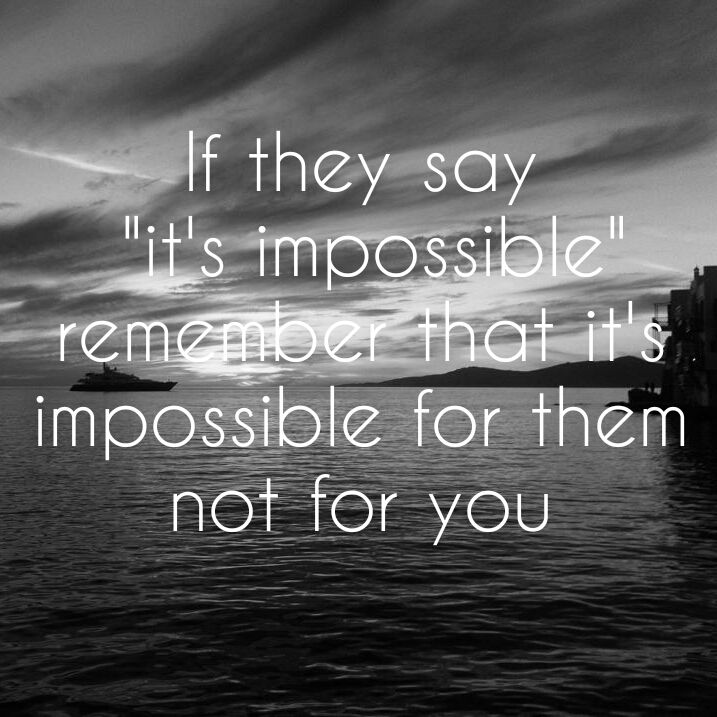 Httpwestaritwp contentuploads201604n 1461259054p8l4cg if they say its impossible remember that its impossible for them not for you thecheapjerseys Image collections