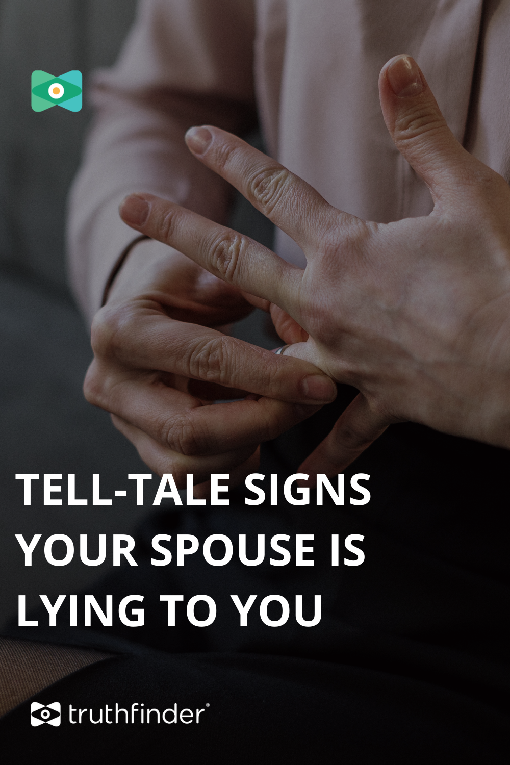 Lying Spouse? How to Tell If Someone Is Lying About Cheating