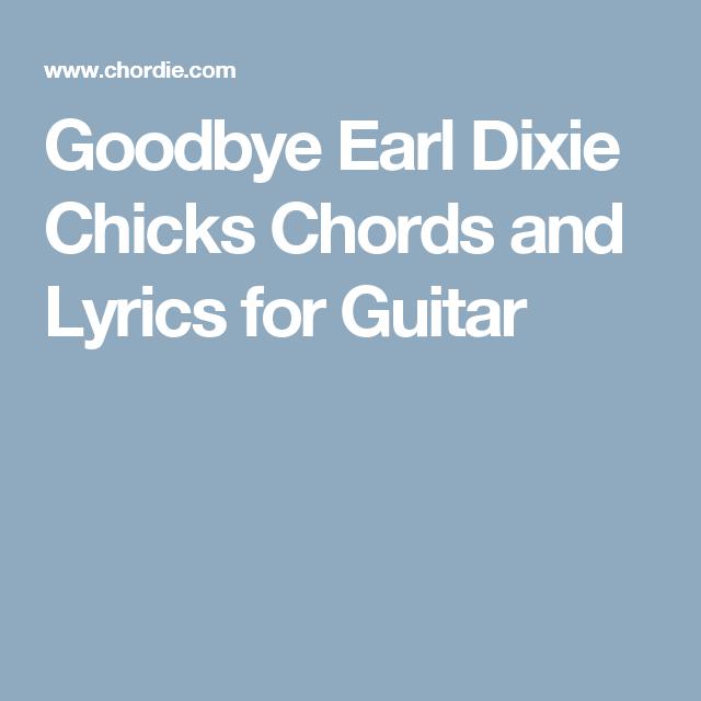 Goodbye Earl Dixie Chicks Chords And Lyrics For Guitar Ukulele