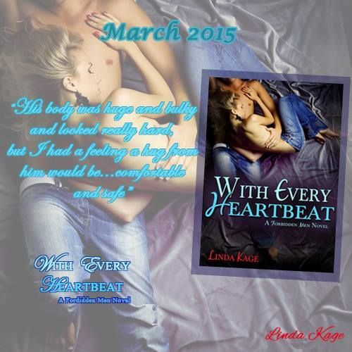 With Every Heartbeat (Forbidden Men, #4) Linda Kage