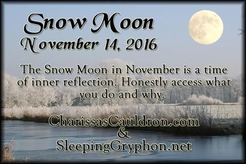 The Snow Moon in November is a time of inner reflection. Honestly access what you do and why. November 14, 2016.