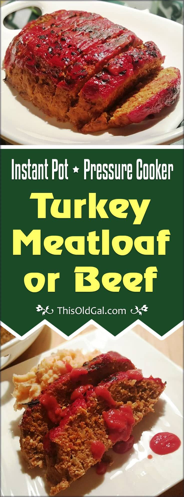Pressure Cooker Turkey Meatloaf that is similar to Boston