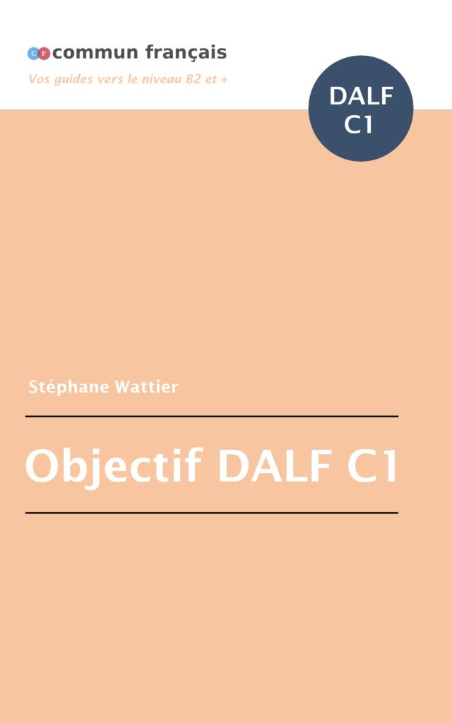 Objectif DALF C1 - Un référentiel complet pour préparer l'examen in 2020   Goal setting ...