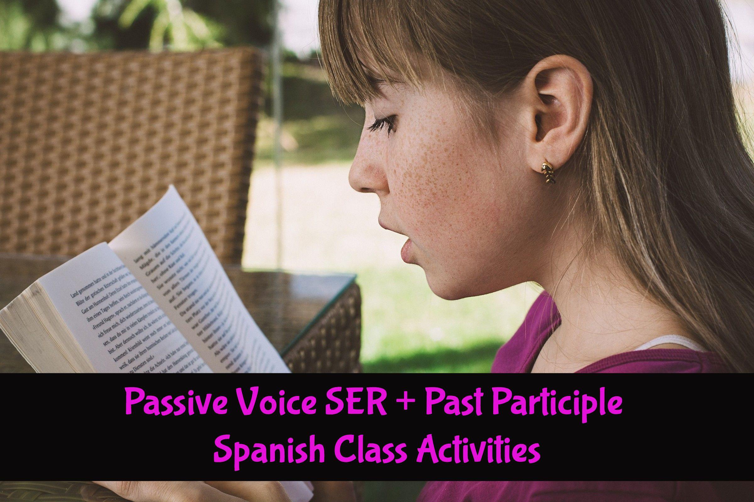 Passive Voice Ser Past Participle Spanish Class